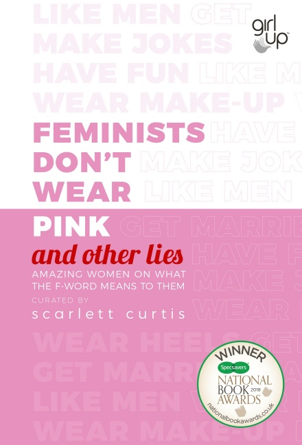 Feminists Dont Wear Pink and other lies – Scarlett Curtis